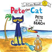 Pete the Cat: Pete at the Beach, by James Dean