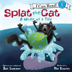 Splat the Cat: A Whale of a Tale Audiobook, by Rob Scotton