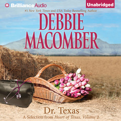 Dr. Texas: A Selection from Heart of Texas, Volume 2 Audiobook, by Debbie Macomber