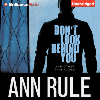 Don't Look Behind You: And Other True Cases Audiobook, by Ann Rule