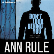 Don't Look Behind You: And Other True Cases, by Ann Rule