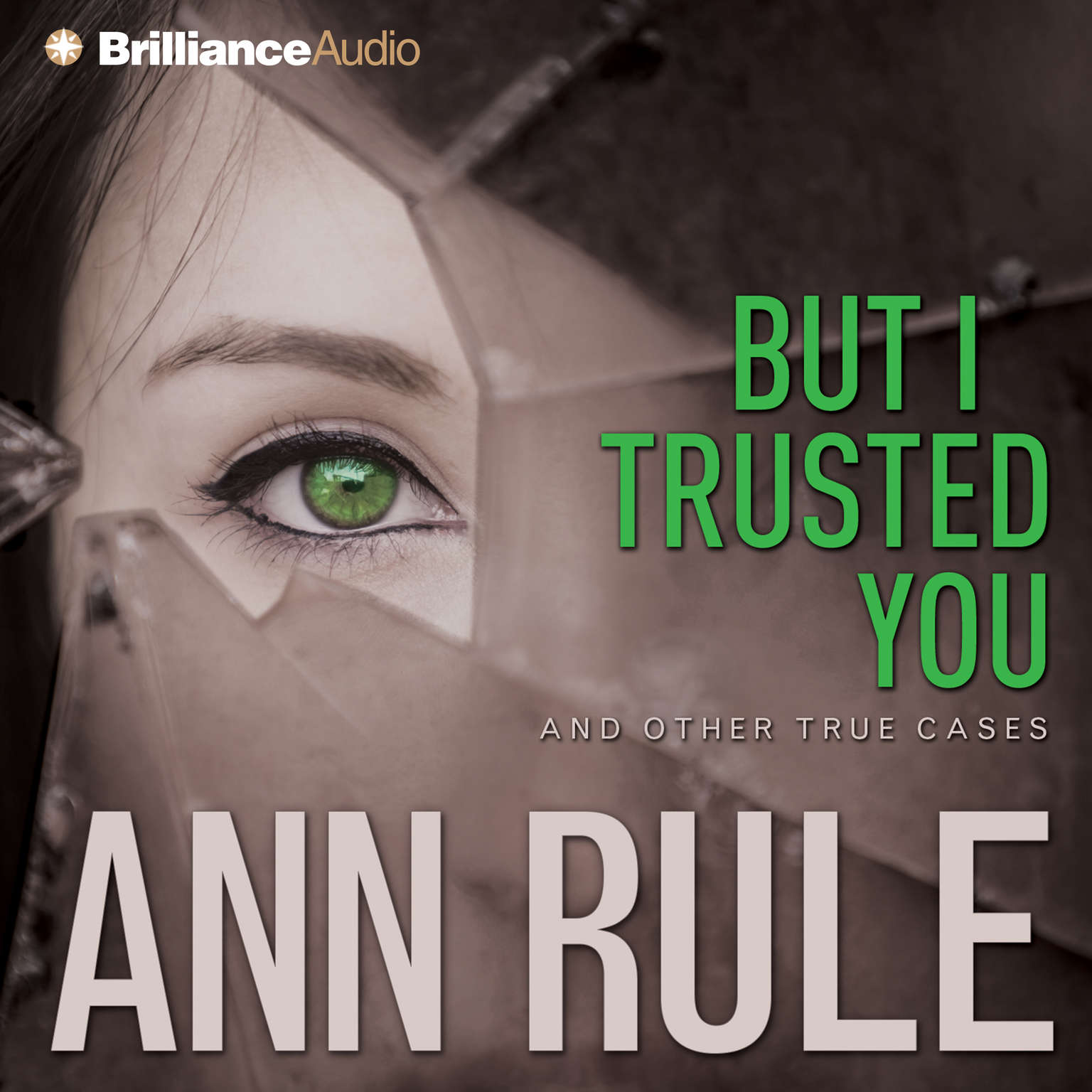 Printable But I Trusted You: And Other True Cases Audiobook Cover Art
