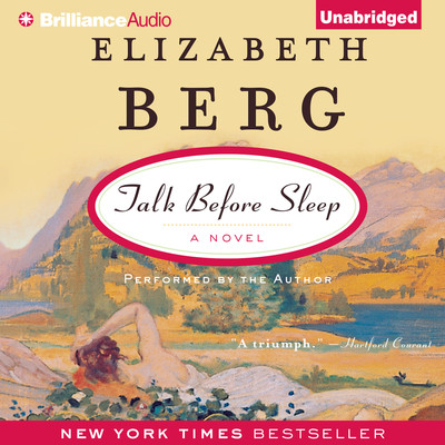 Talk Before Sleep: A Novel Audiobook, by Elizabeth Berg
