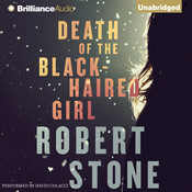 Death of the Black-Haired Girl Audiobook, by Robert Stone