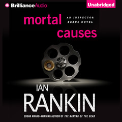 Mortal Causes Audiobook, by Ian Rankin