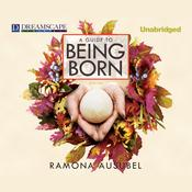 A Guide to Being Born Audiobook, by Ramona Ausubel
