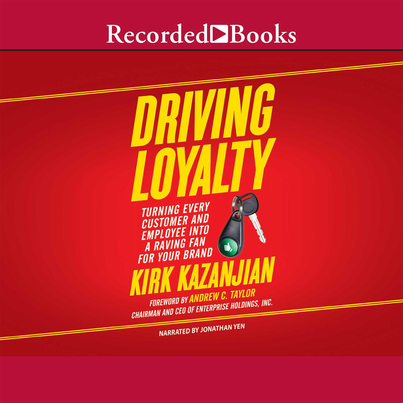 Printable Driving Loyalty: Turning Every Customer and Employee Into a Raving Fan for Your Brand Audiobook Cover Art