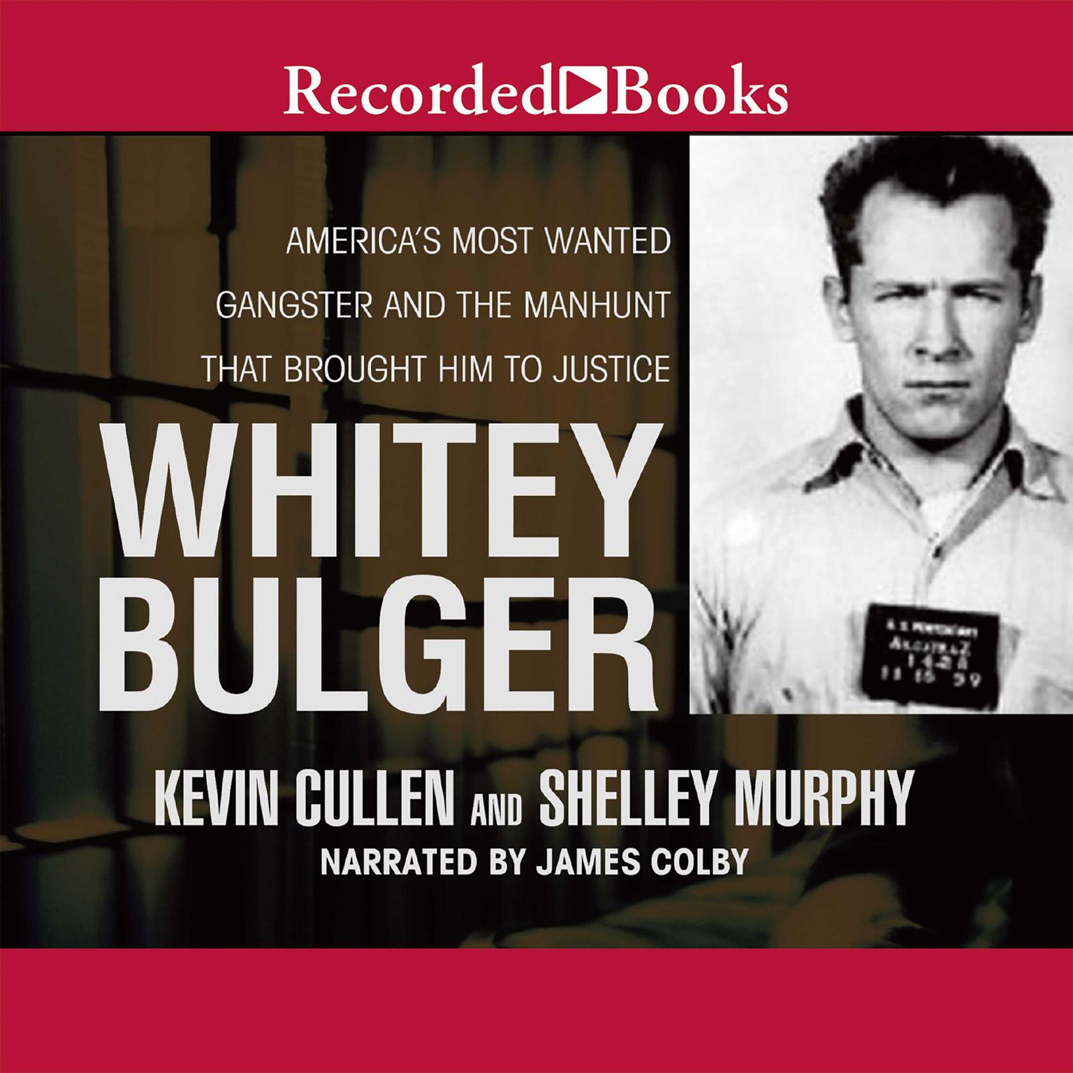 Printable Whitey Bulger: America's Most Wanted Gangster and the Manhunt That Brought Him to Justice Audiobook Cover Art