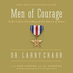 Men of Courage: God's Call to Move Beyond the Silence of Adam Audiobook, by Lawrence J. Crabb, Al Andrews
