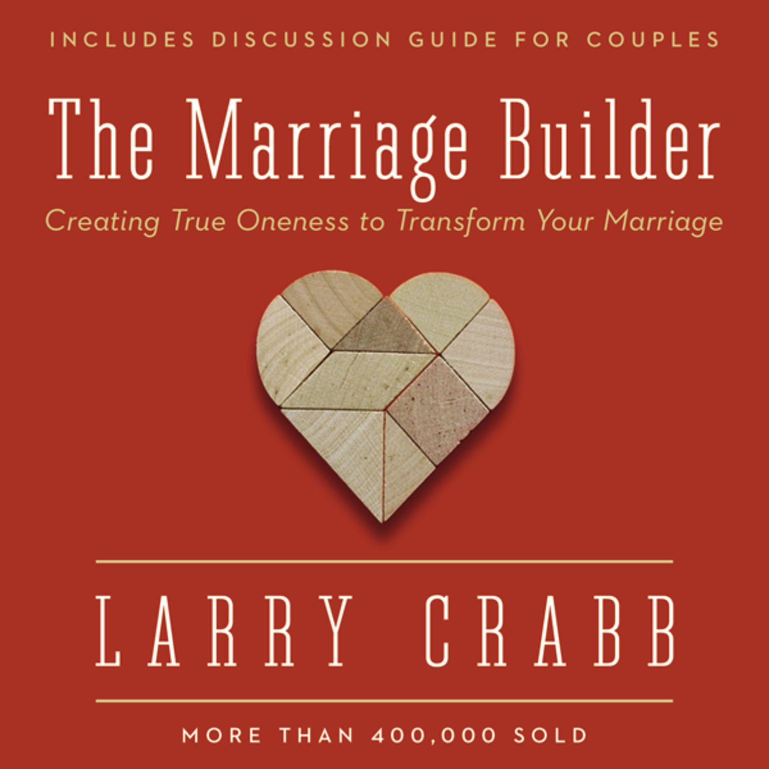 Printable The Marriage Builder: Creating True Oneness to Transform Your Marriage Audiobook Cover Art