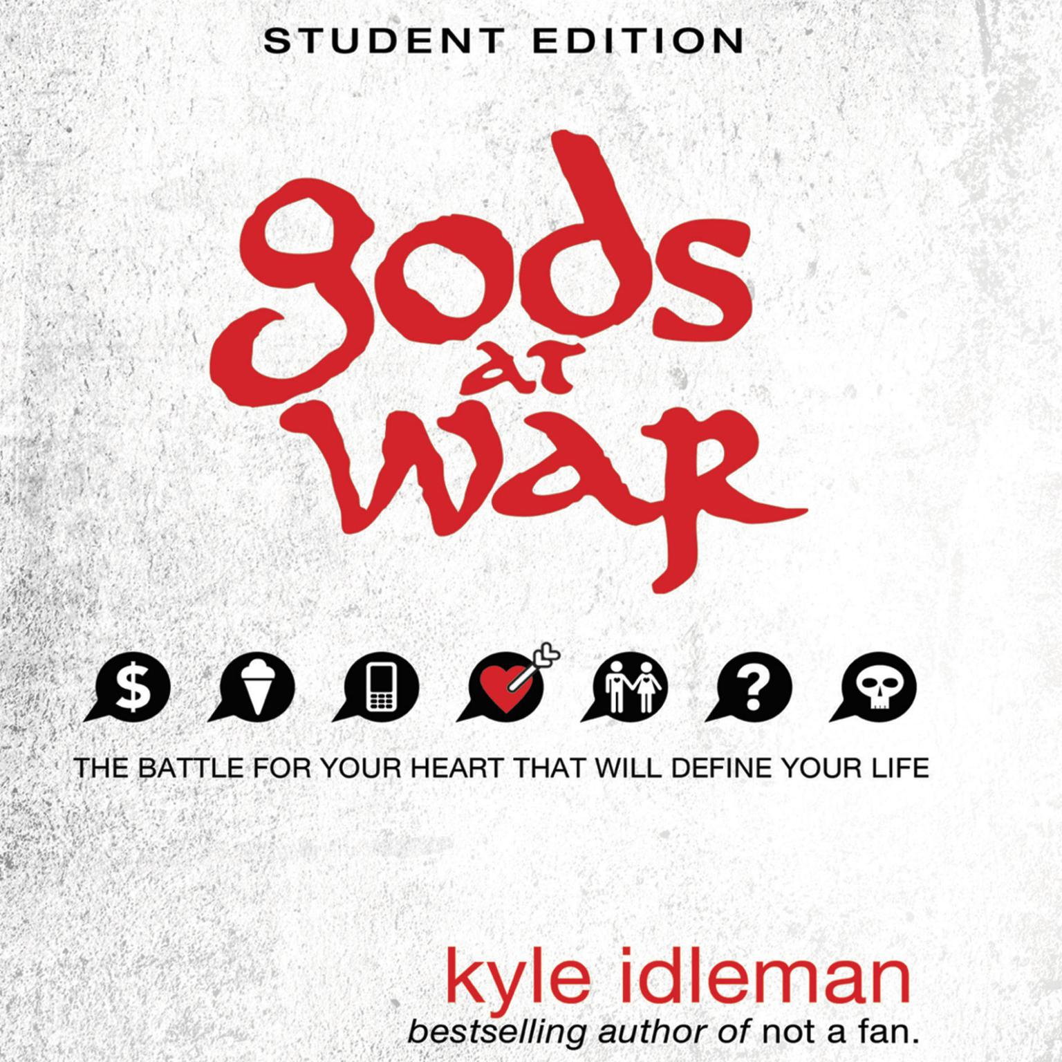 Printable Gods at War Student Edition: The battle for your heart that will define your life Audiobook Cover Art