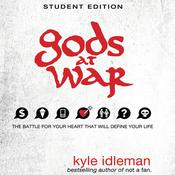 Gods at War Student Edition: The battle for your heart that will define your life, by Kyle Idleman