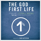 The God-First Life: Uncomplicate Your Life, God's Way, by Stovall Weems, Stoval Weems