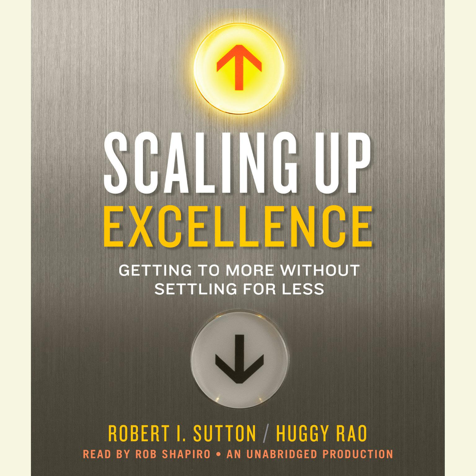 Printable Scaling Up Excellence: Getting to More Without Settling for Less Audiobook Cover Art