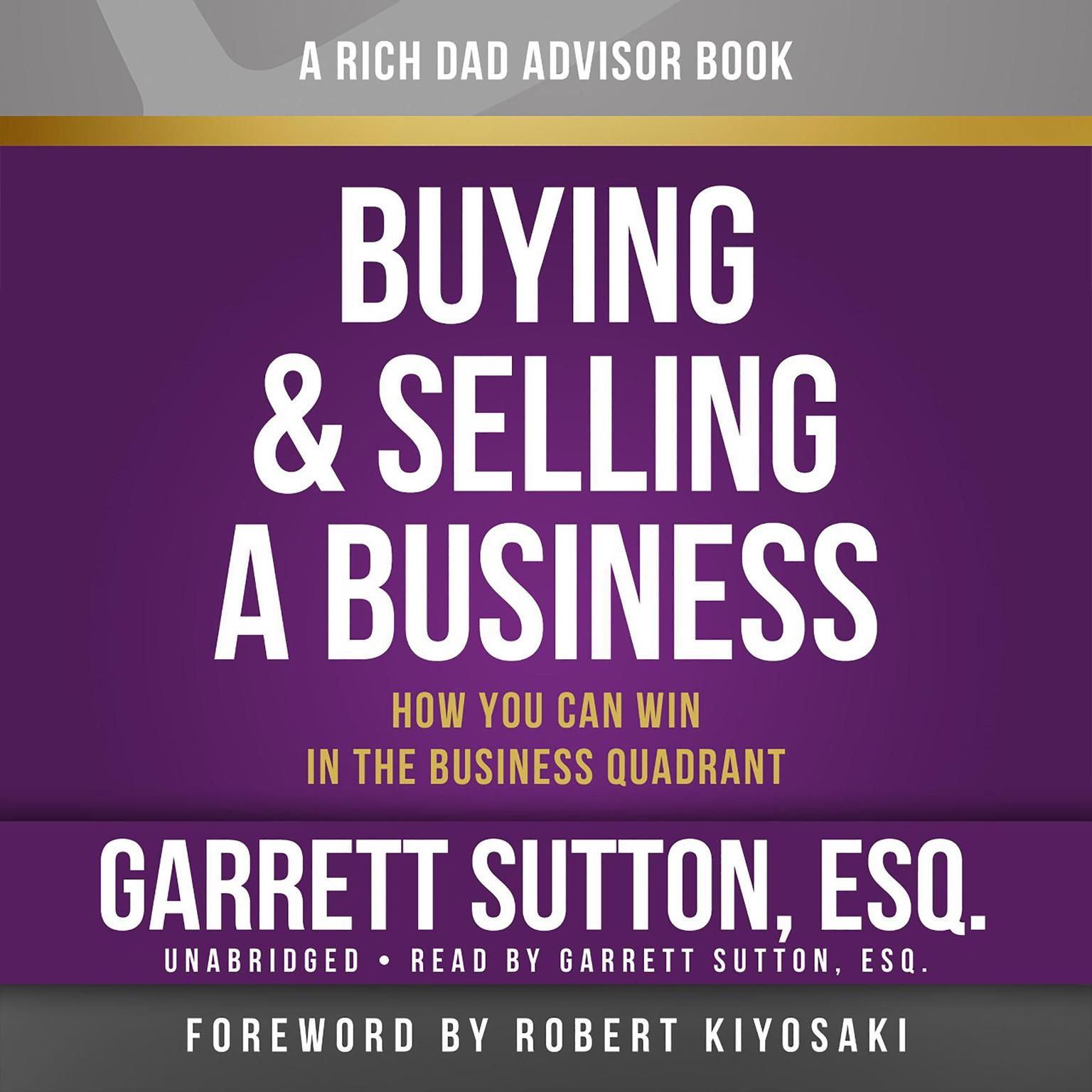 Printable Rich Dad Advisors: Buying and Selling a Business: How You Can Win in the Business Quadrant Audiobook Cover Art