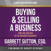 Rich Dad Advisors: Buying and Selling a Business: How You Can Win in the Business Quadrant Audiobook, by Garrett Sutton