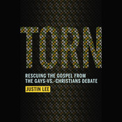 Torn: Rescuing the Gospel from the Gays-vs.-Christians Debate, by Justin Lee