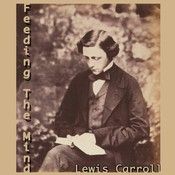 Feeding the Mind Audiobook, by Lewis Carroll
