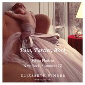 Pain, Parties, Work, by Elizabeth Winder