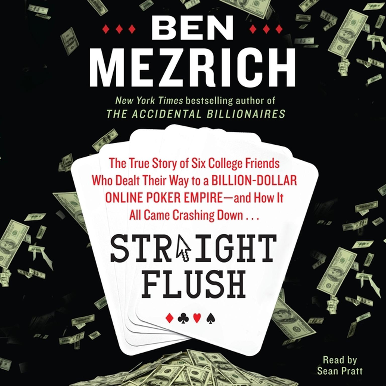 Printable Straight Flush: The True Story of Six College Friends Who Dealt Their Way to a Billion-Dollar Online Poker Empire—and How it All Came Crashing Down . . . Audiobook Cover Art