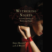 Wuthering Nights: An Erotic Retelling of Wuthering Heights  Audiobook, by Emily Brontë, I. J. Miller