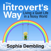 The Introvert's Way: Living a Quiet Life in a Noisy World Audiobook, by Sophia Dembling