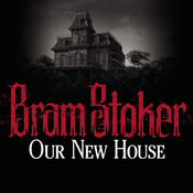 Our New House, by Bram Stoker