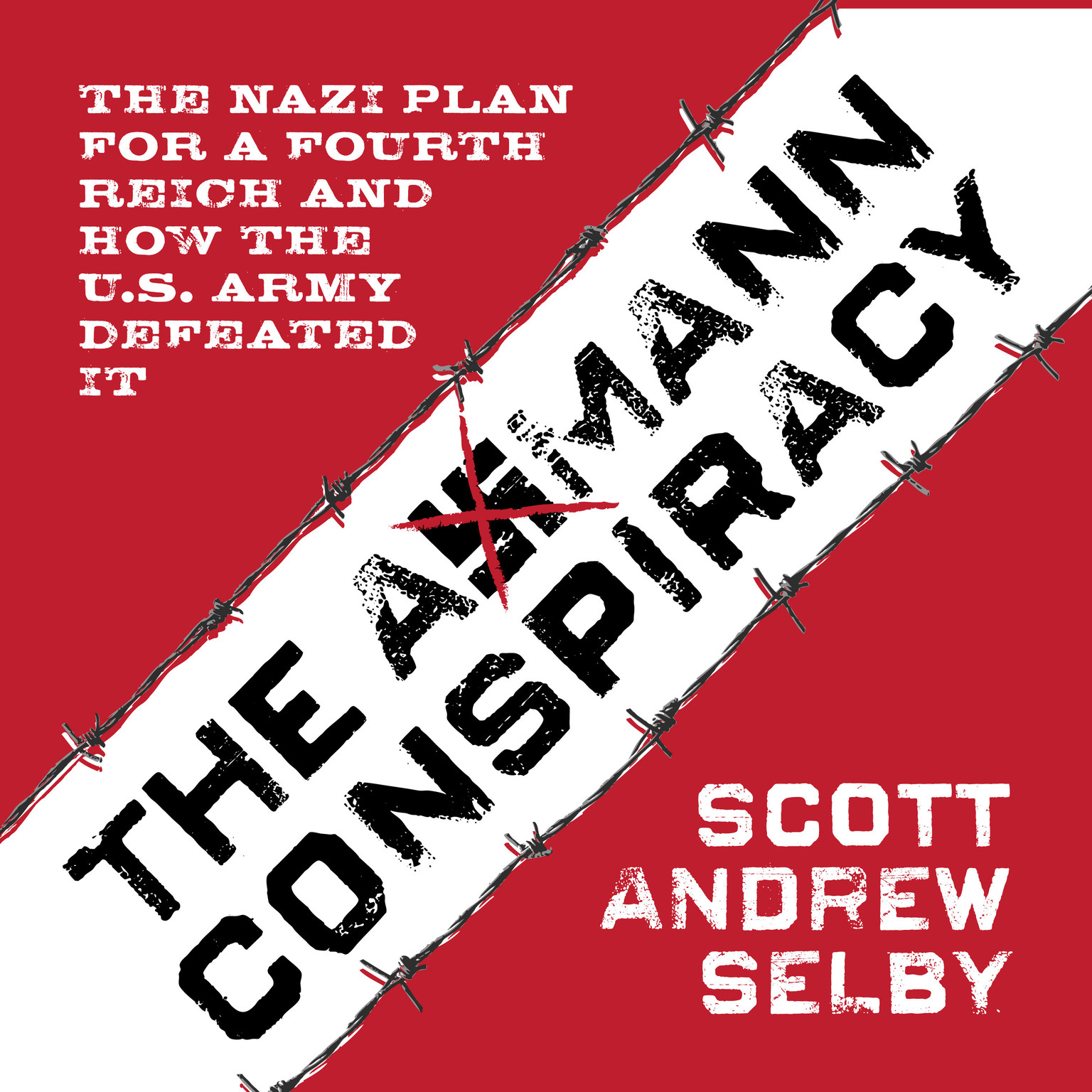 Printable the Axmann Conspiracy: The Nazi Plan for a Fourth Reich and How the U.S. Army Defeated It Audiobook Cover Art