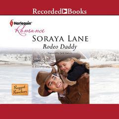 Rodeo Daddy Audiobook, by Soraya Lane