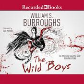 Wild Boys: A Book of the Dead, by William S. Burroughs
