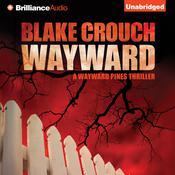 Wayward Audiobook, by Blake Crouch