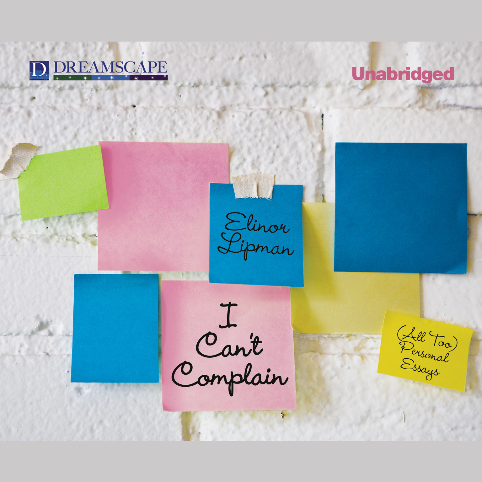 Printable I Can't Complain: (All Too) Personal Essays Audiobook Cover Art