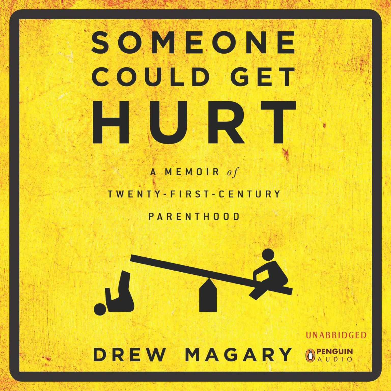 Printable Someone Could Get Hurt: A Memoir of 21st-Century Parenthood Audiobook Cover Art