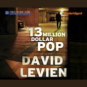 Thirteen Million Dollar Pop Audiobook, by David Levien