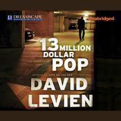 Thirteen Million Dollar Pop Audiobook, by David Levien