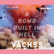A Bomb Built in Hell, by Andrew Vachss