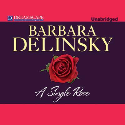 A Single Rose Audiobook, by Barbara Delinsky