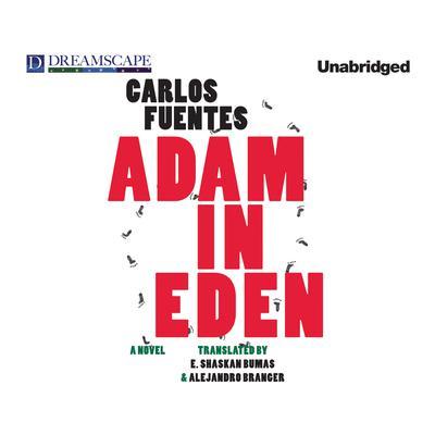 Adam in Eden Audiobook, by Carlos Fuentes