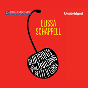 Blueprints for Building Better Girls Audiobook, by Elissa Schappell