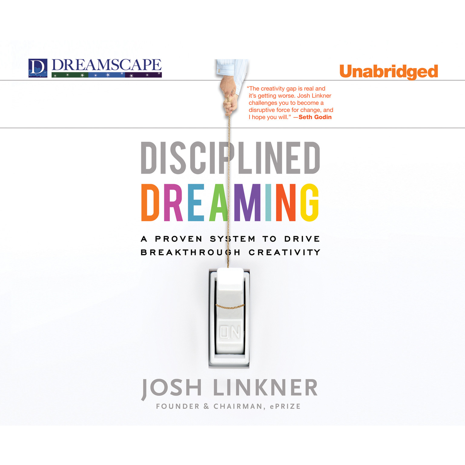 Printable Disciplined Dreaming: A Proven System to Drive Breakthrough Creativity Audiobook Cover Art