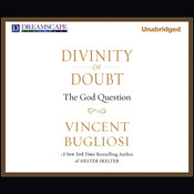 Divinity of Doubt: The God Question Audiobook, by Vincent Bugliosi