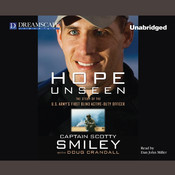 Hope Unseen: The Story of the US Army's First Blind Active-Duty Officer Audiobook, by Scotty Smiley