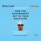How the Government Got in Your Backyard: Superweeds, Frankenfoods, Lawn Wars, and the (Nonpartisan) Truth About Environmental Policies Audiobook, by Jeff Gillman