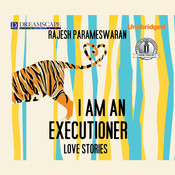 I Am an Executioner, by Rajesh Parameswaran