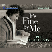 It's Fine By Me Audiobook, by Per Petterson