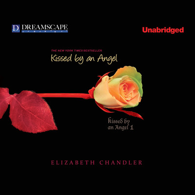 Kissed by an Angel: Collector's Edition Audiobook, by Elizabeth Chandler