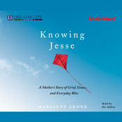 Knowing Jesse: A Mother's Story of Grief, Grace, and Everyday Bliss, by Marianne Leone