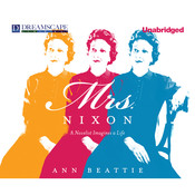 Mrs. Nixon: A Novelist Imagines a Life Audiobook, by Ann Beattie