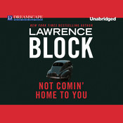 Not Comin' Home to You Audiobook, by Lawrence Block