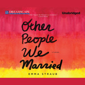 Other People We Married, by Emma Straub